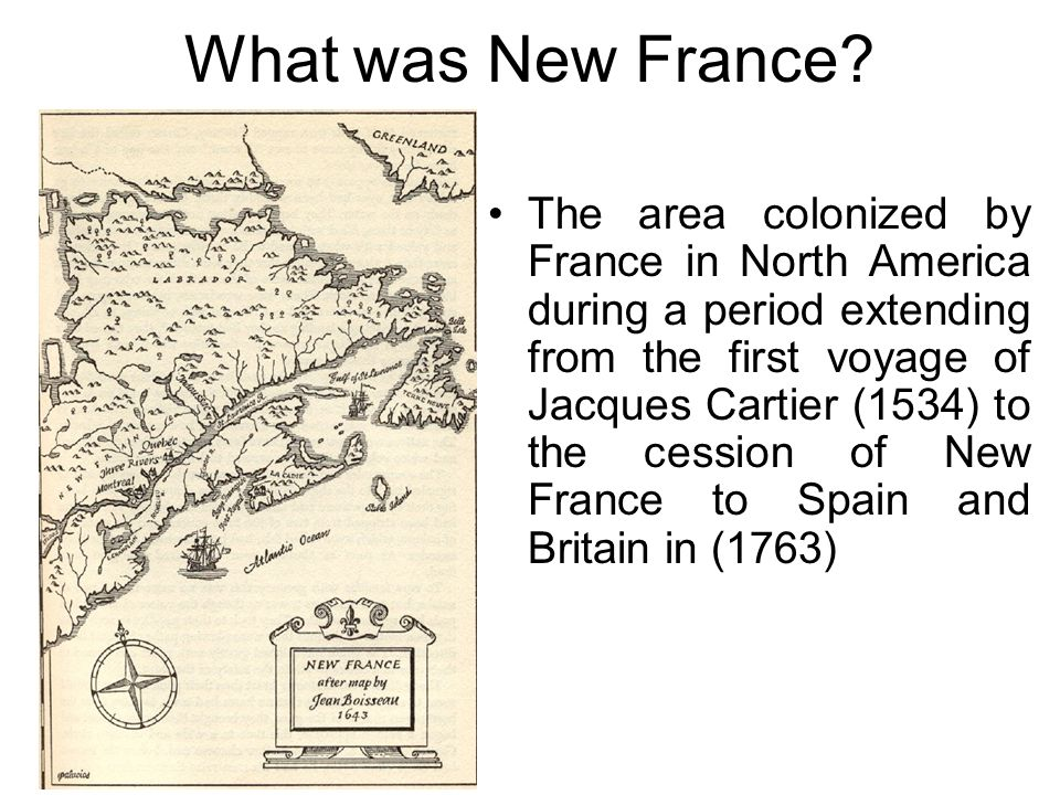What was New France? The area colonized by France in North America during a period extending from the first voyage of Jacques Cartier (1534) to the ce