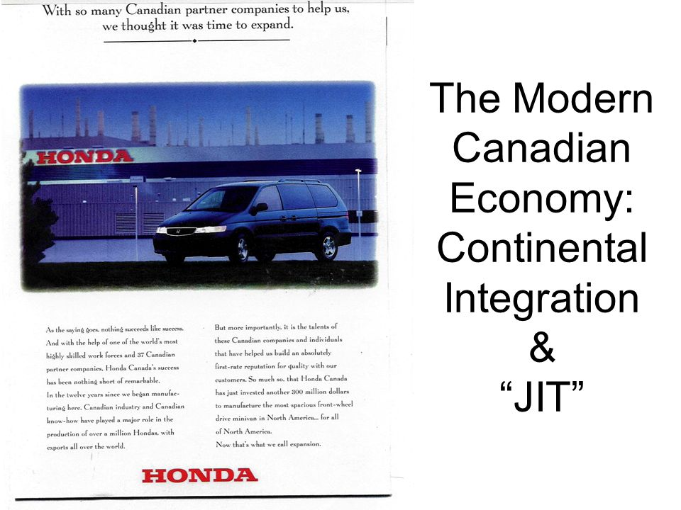 The Modern Canadian Economy: Continental Integration & JIT