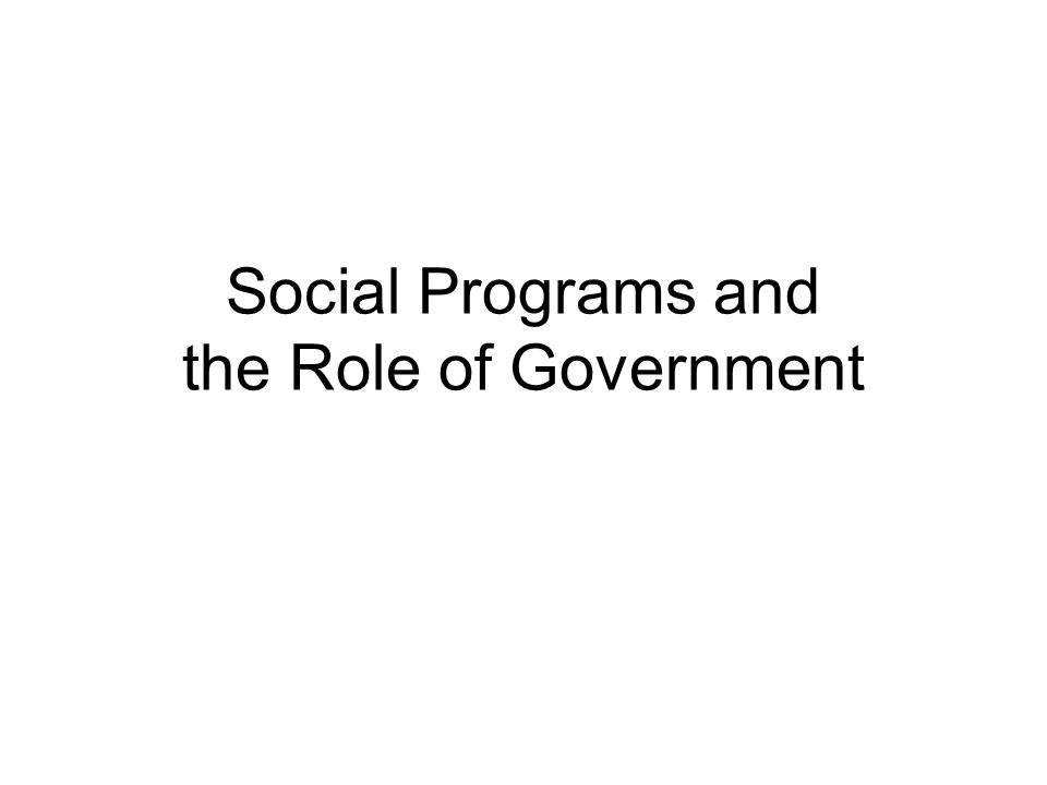 Social Programs and the Role of Government