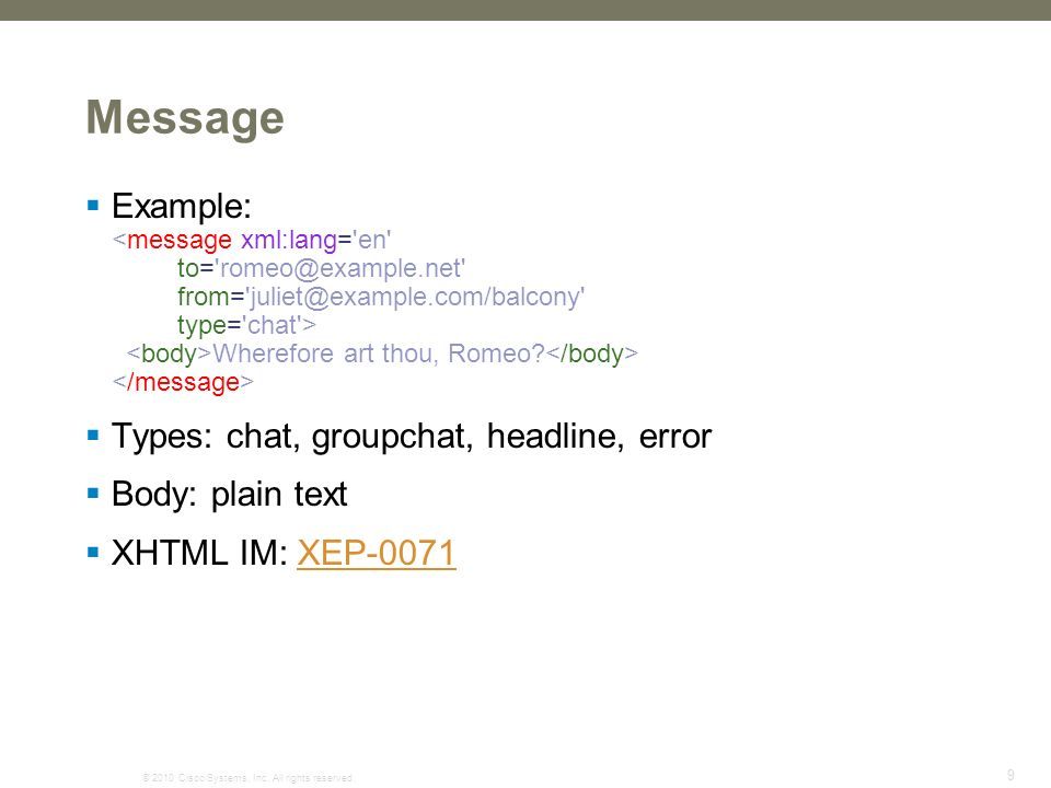 © 2010 Cisco Systems, Inc. All rights reserved. 9 Message Example: Wherefore art thou, Romeo.