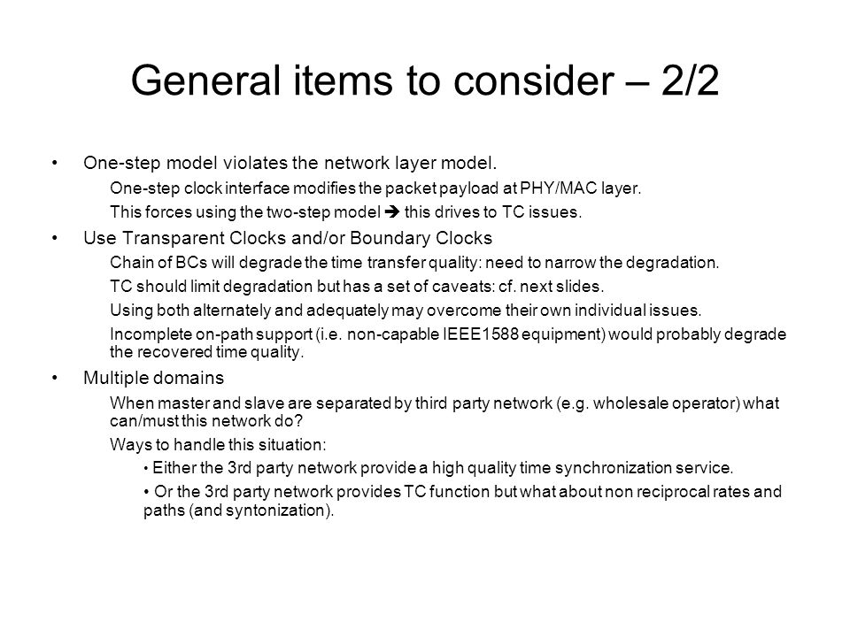 General items to consider – 2/2 One-step model violates the network layer model.