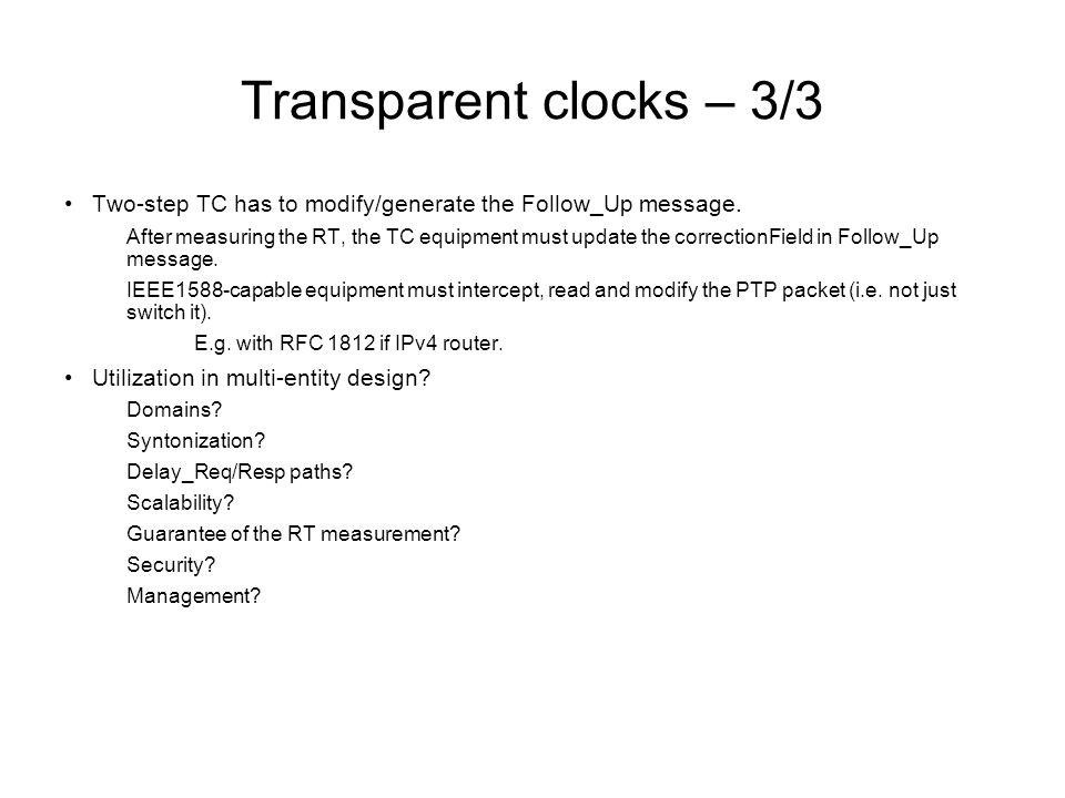 Transparent clocks – 3/3 Two-step TC has to modify/generate the Follow_Up message.