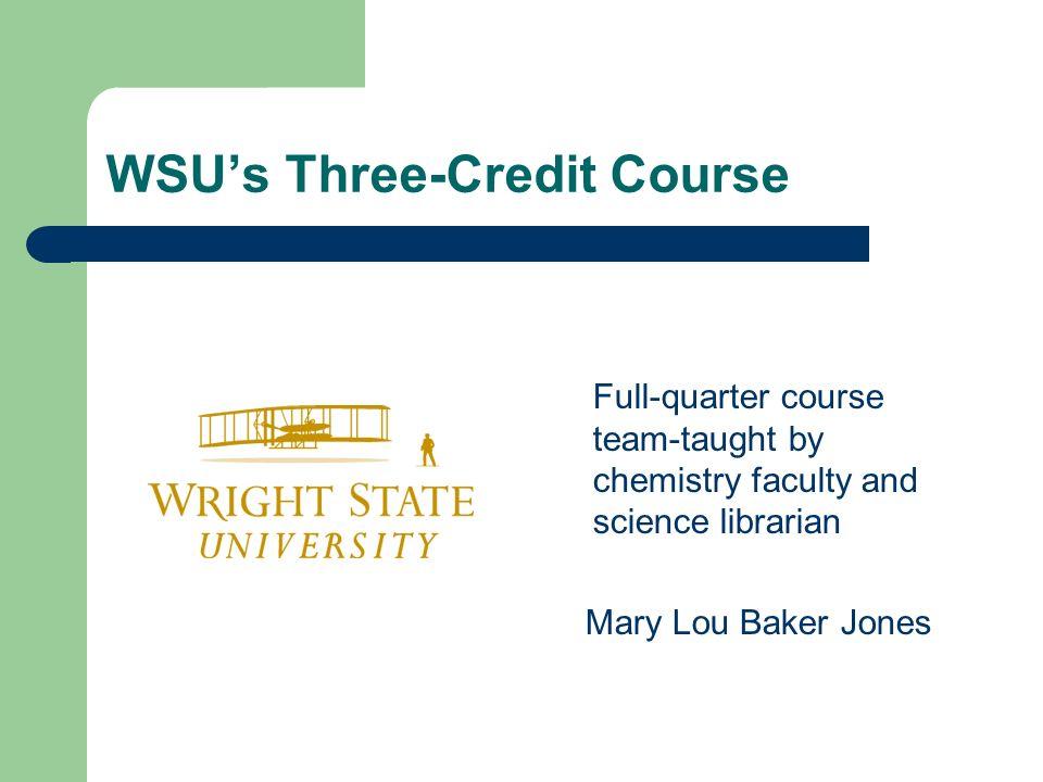 WSUs Three-Credit Course CHM 419: Objectives Course Description Our Collaborative Process Aids to Successful Collaboration Barriers to Successful Collaboration Rewards
