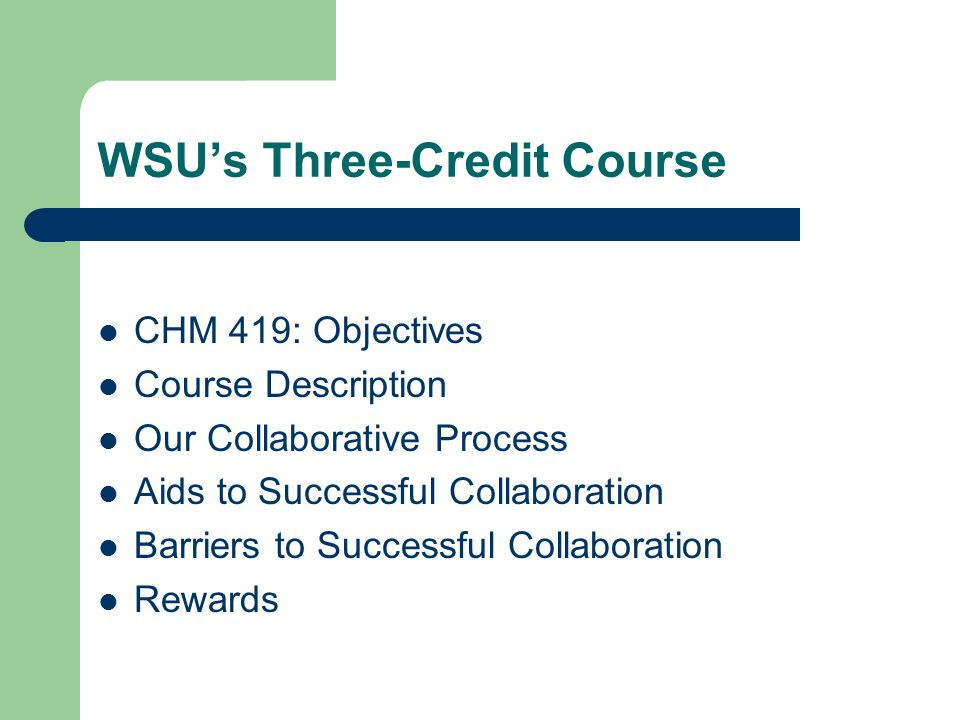 CHM 419: Objectives Stated objectives My objective: Students demonstrate high level of chemical information literacy Other freight – NCA accreditation criteria – ACS accreditation requirements – Departmental evaluation (sometimes) – Preparation for career / advanced degree