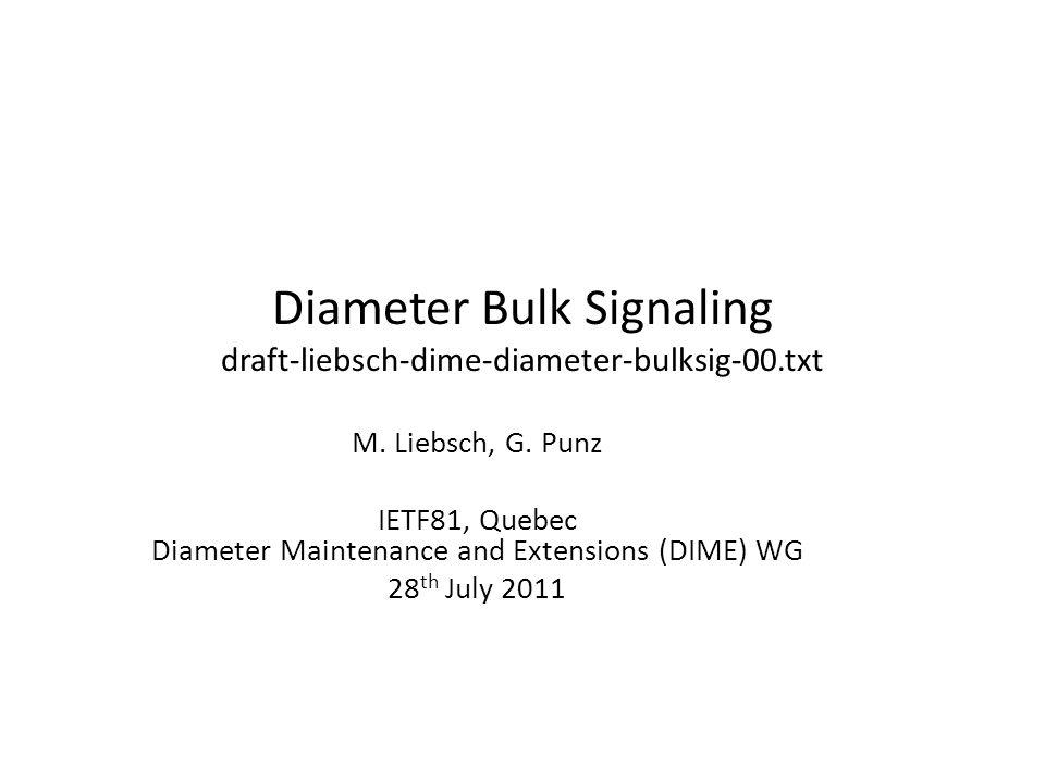 Diameter Bulk Signaling draft-liebsch-dime-diameter-bulksig-00.txt M.