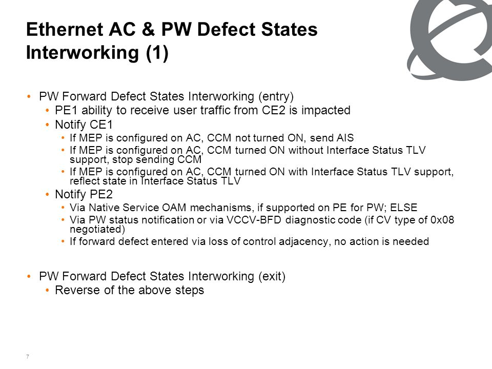 7 Ethernet AC & PW Defect States Interworking (1) PW Forward Defect States Interworking (entry) PE1 ability to receive user traffic from CE2 is impact