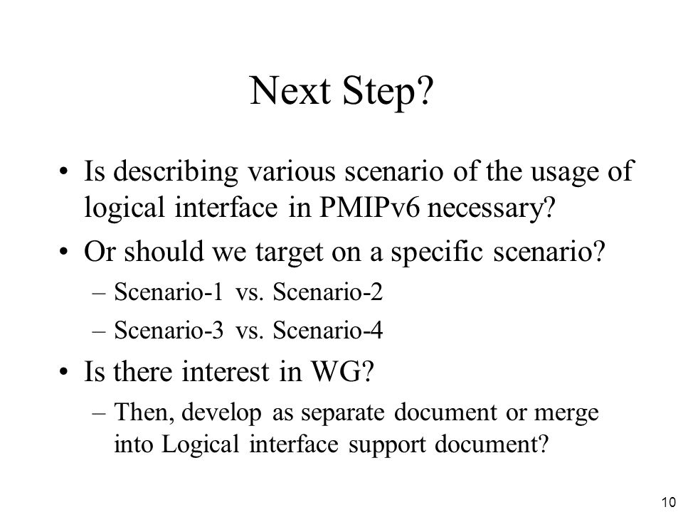 Next Step. Is describing various scenario of the usage of logical interface in PMIPv6 necessary.