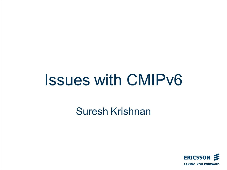 Slide title In CAPITALS 50 pt Slide subtitle 32 pt Issues with CMIPv6 Suresh Krishnan