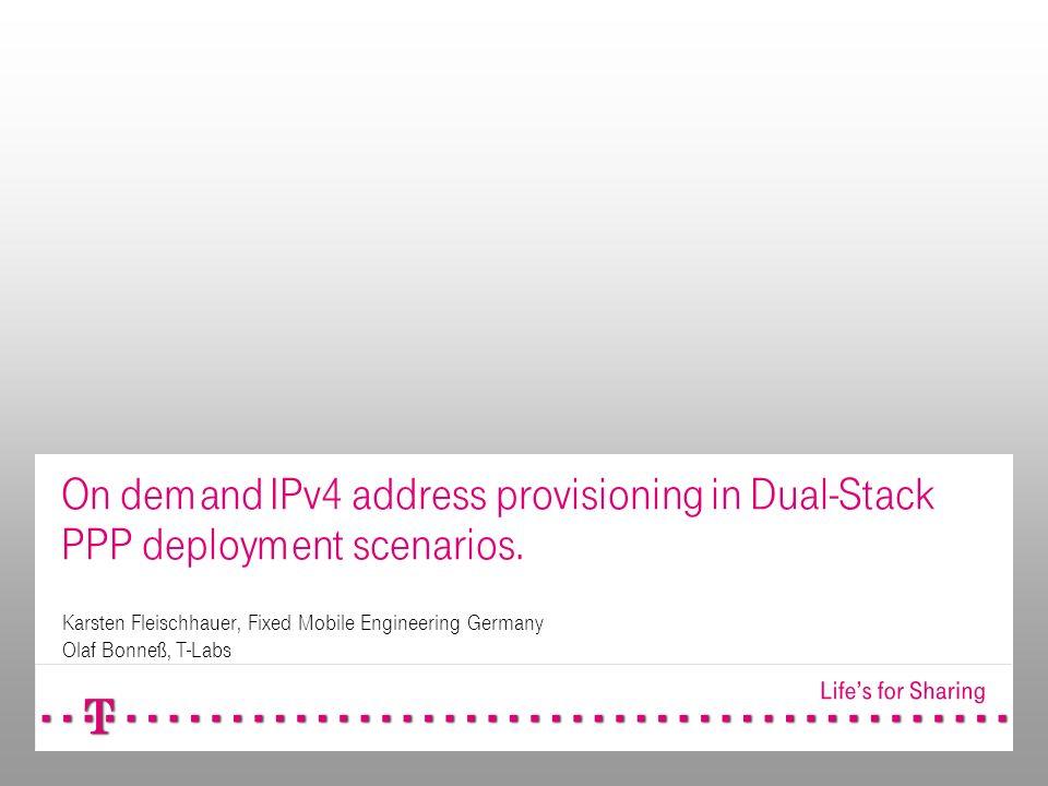 29.03.2011Fleischhauer/Bonneß IETF80 INTAREA-WG Meeting2 On demand IPv4 address provisioning in Dual-Stack PPP deployment scenarios - draft-fleischhauer-ipv4-addr-saving.