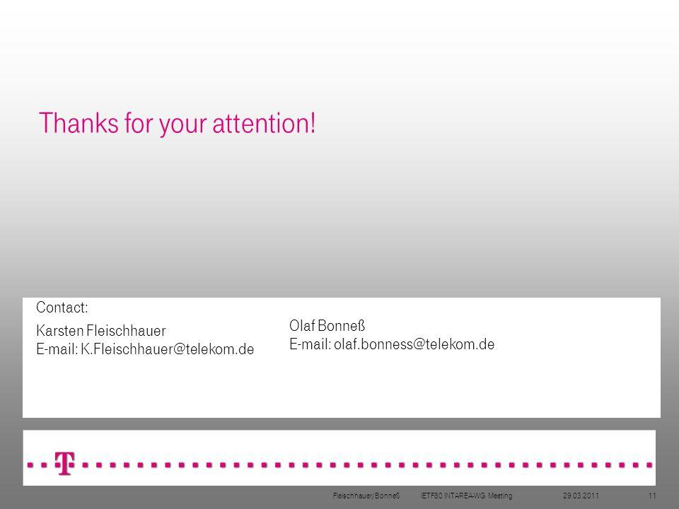29.03.2011Fleischhauer/Bonneß IETF80 INTAREA-WG Meeting11 Thanks for your attention.