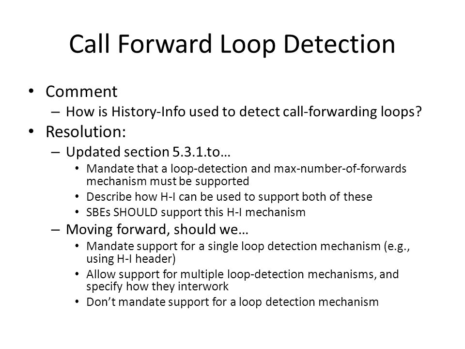 Call Forward Loop Detection Comment – How is History-Info used to detect call-forwarding loops.
