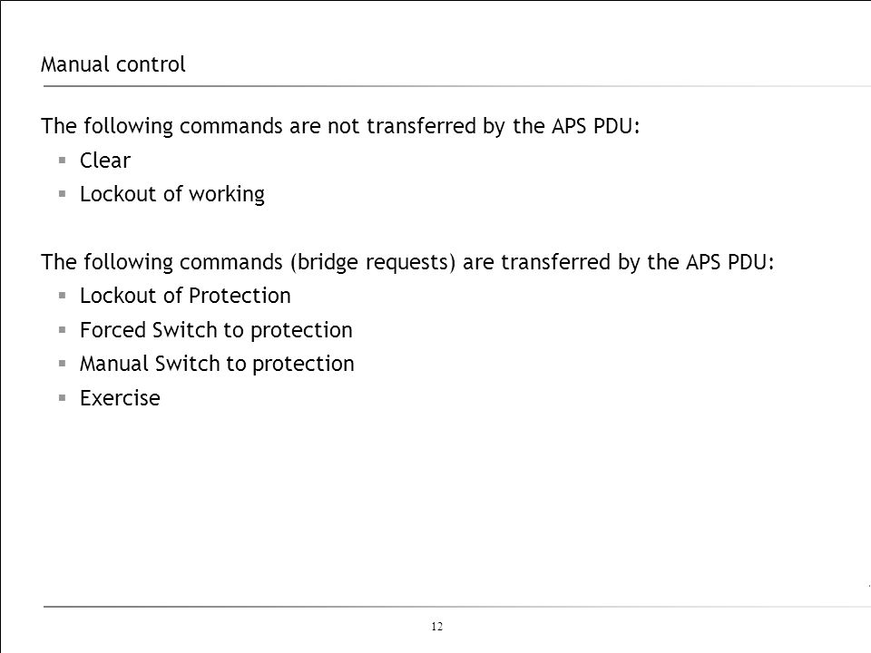 12 Manual control The following commands are not transferred by the APS PDU: Clear Lockout of working The following commands (bridge requests) are tra