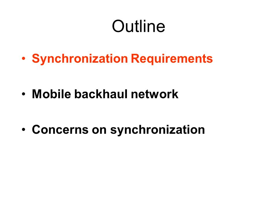 Synchronization in 2G/GSM Current 2G/GSM Networks Sync Requirements in current 2G/GSM Networks –SDH transport network need frequency sync: +/- 50ppm –Base stations need frequency sync: +/- 0.05ppm –Reference clock is distributed via an explicit transport at the physical layer: PDH/SDH Future 2G/GSM Networks Sync Requirements in future 2G/GSM Networks –Packet switching network do not need strict synchronization –Base stations need frequency sync: +/- 0.05ppm –For base stations, Reference clock is distributed via PSN, need physical synchronization support (e.g.