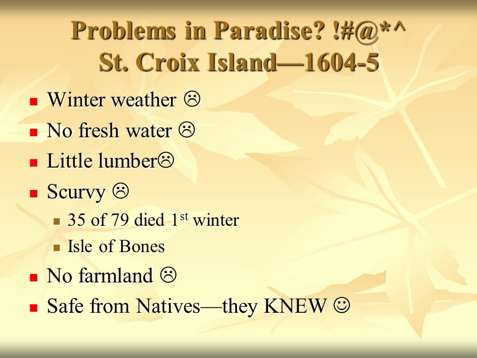 Problems in Paradise. !#@*^ St.