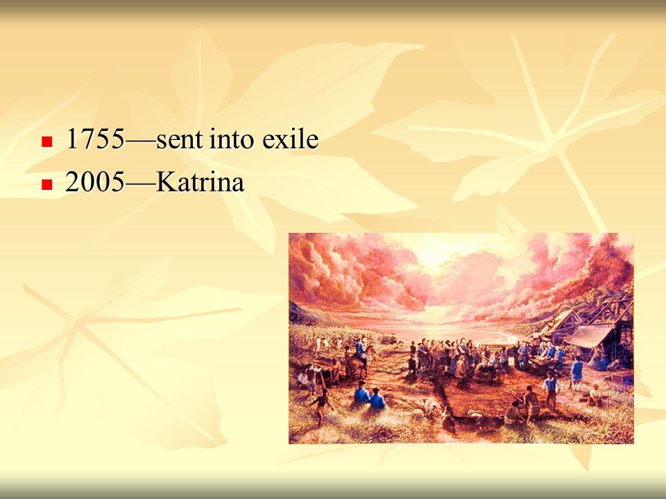 1755sent into exile 1755sent into exile 2005Katrina 2005Katrina