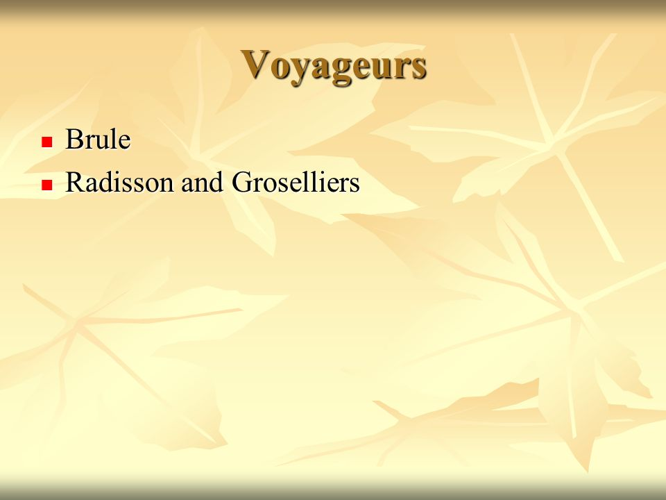 Voyageurs Brule Brule Radisson and Groselliers Radisson and Groselliers