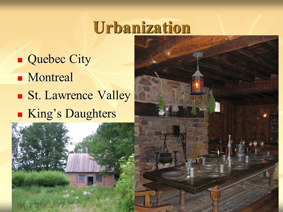 Urbanization Quebec City Quebec City Montreal Montreal St.