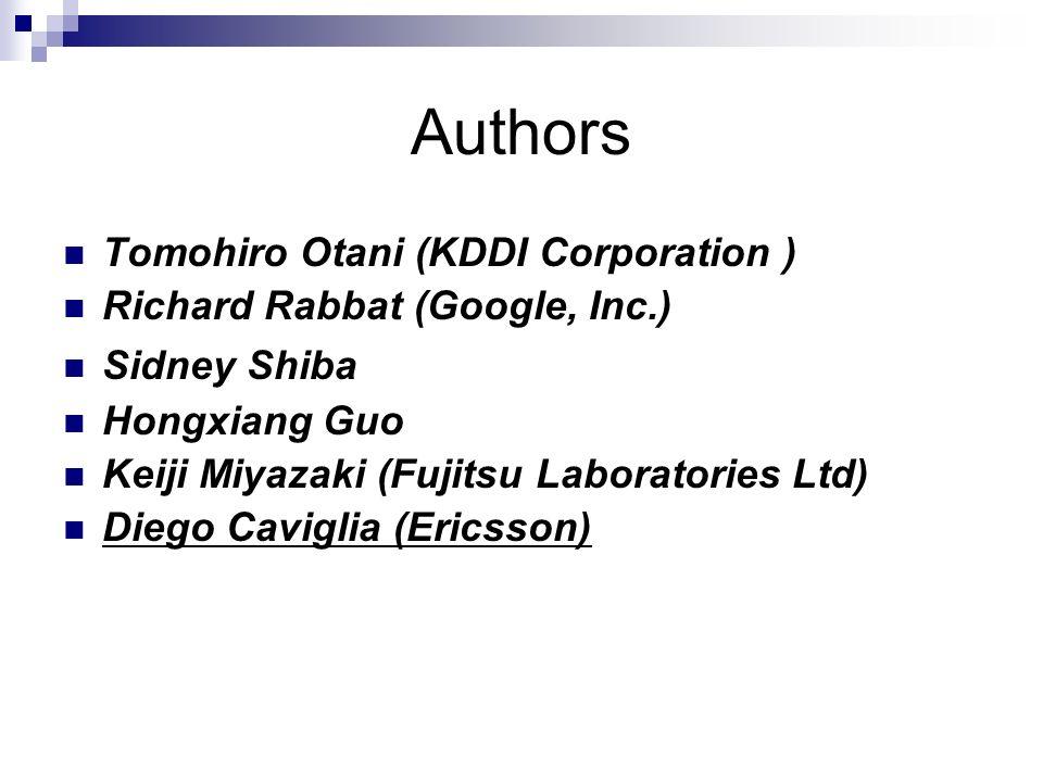 Authors Tomohiro Otani (KDDI Corporation ) Richard Rabbat (Google, Inc.) Sidney Shiba Hongxiang Guo Keiji Miyazaki (Fujitsu Laboratories Ltd) Diego Caviglia (Ericsson)