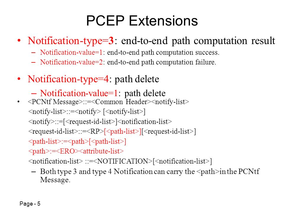 Page - 5 PCEP Extensions Notification-type=3: end-to-end path computation result – Notification-value=1: end-to-end path computation success.