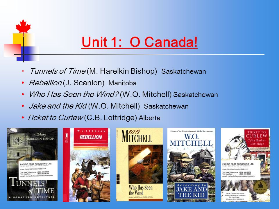 Unit 1: O Canada. Tunnels of Time (M. Harelkin Bishop) Saskatchewan Rebellion (J.