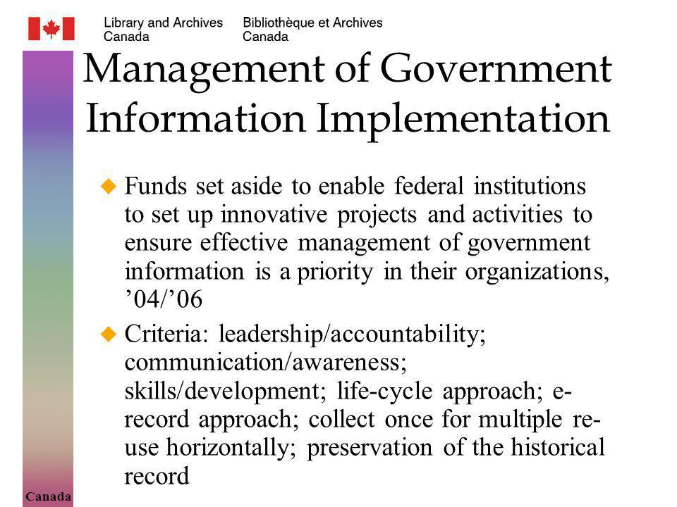 Canada Management of Government Information Implementation Funds set aside to enable federal institutions to set up innovative projects and activities