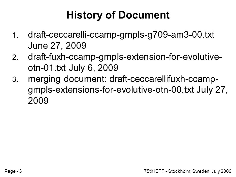 Page - 375th IETF - Stockholm, Sweden, July 2009 History of Document 1.