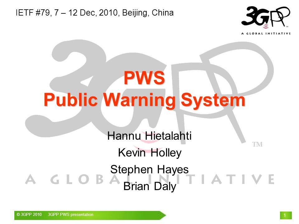 © 3GPP 2009 Mobile World Congress, Barcelona, 19 th February 2009© 3GPP 2010 3GPP PWS presentation 1 Hannu Hietalahti Kevin Holley Stephen Hayes Brian