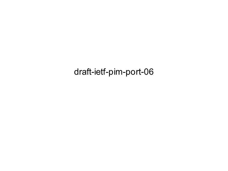 draft-ietf-pim-port-06