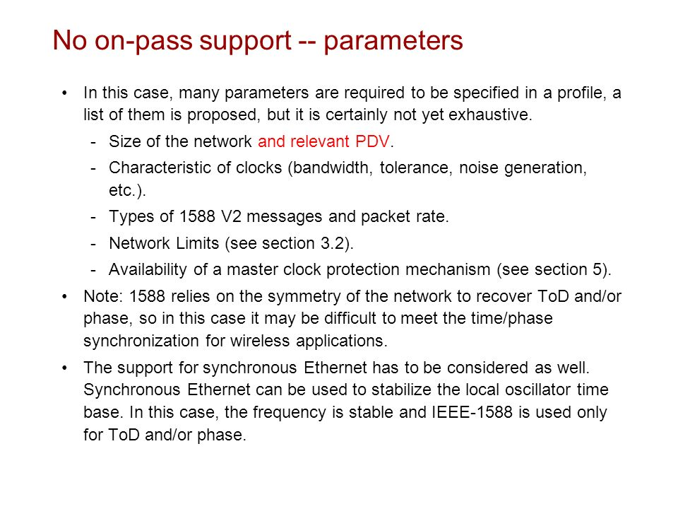 No on-pass support -- parameters In this case, many parameters are required to be specified in a profile, a list of them is proposed, but it is certai