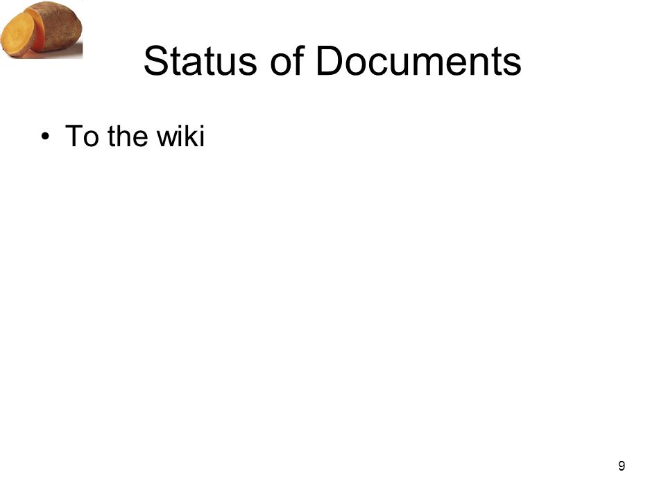 Status of Documents To the wiki 9