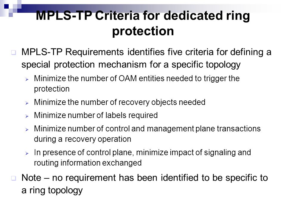 Status of the drafts Have agreed to merge the current drafts into a single applicability document Define the problem statement – Need to address p2p and p2mp LSPs that cross a MPLS-TP ring Need to address both link failure and node failure in the ring Show how we can present solutions that are dependent upon existing mechanisms without the need to add any new mechanisms The proposed solutions that fulfill the requirements and achieve the behavior of the criteria defined in the TP requirements