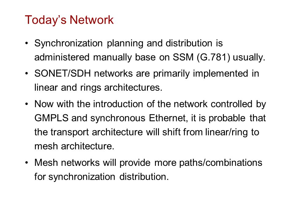 Todays Network Synchronization planning and distribution is administered manually base on SSM (G.781) usually. SONET/SDH networks are primarily implem