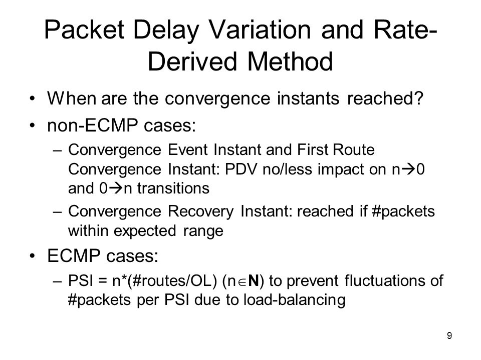 9 Packet Delay Variation and Rate- Derived Method When are the convergence instants reached.