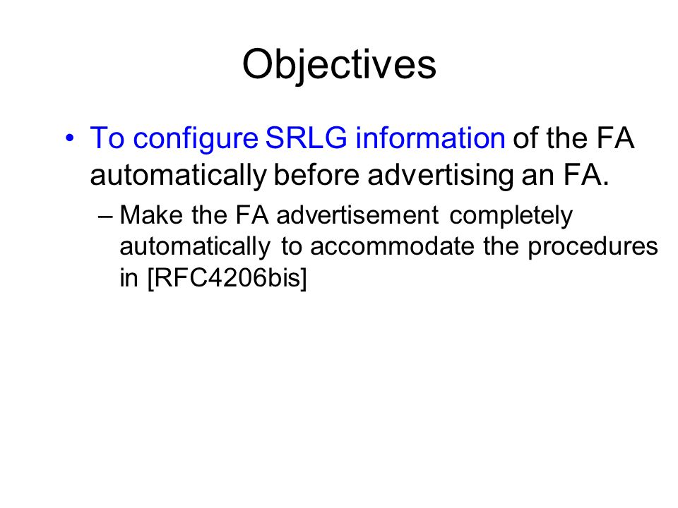 Objectives To configure SRLG information of the FA automatically before advertising an FA. –Make the FA advertisement completely automatically to acco