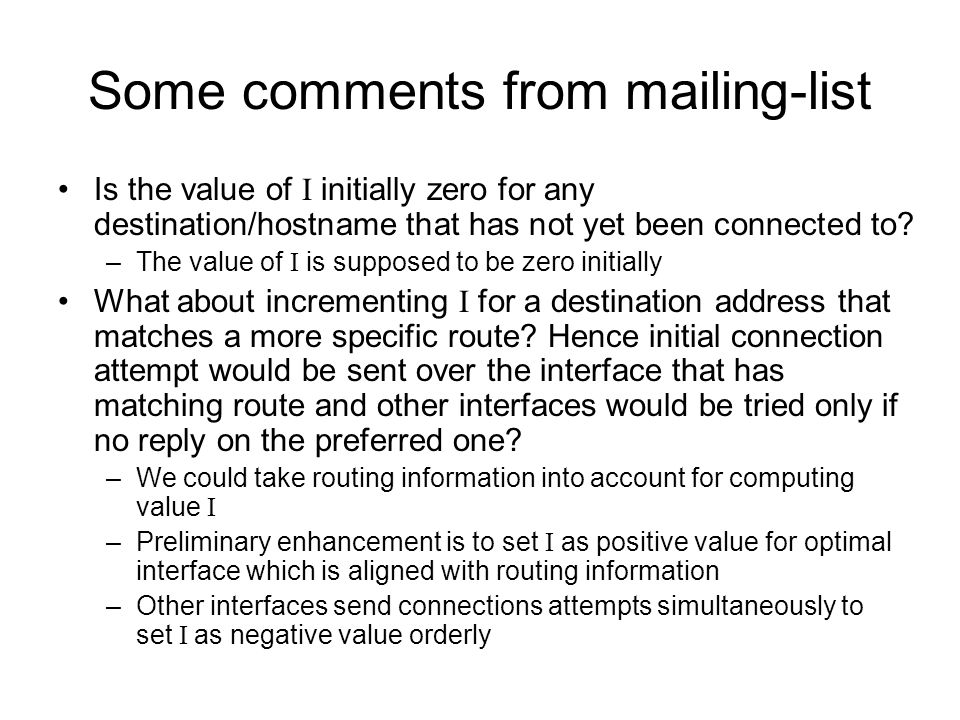 Some comments from mailing-list Is the value of I initially zero for any destination/hostname that has not yet been connected to? –The value of I is s