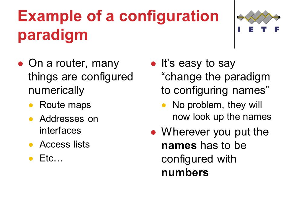 Example of a configuration paradigm On a router, many things are configured numerically Route maps Addresses on interfaces Access lists Etc… Its easy