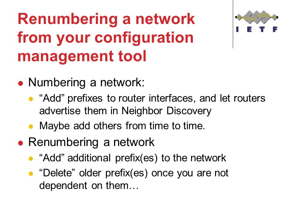 Renumbering a network from your configuration management tool Numbering a network: Add prefixes to router interfaces, and let routers advertise them i