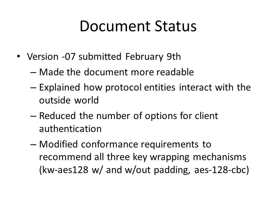 Document Status Version -07 submitted February 9th – Made the document more readable – Explained how protocol entities interact with the outside world
