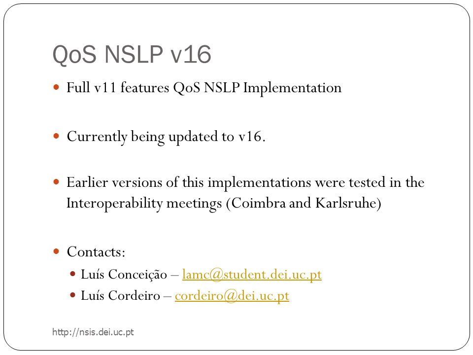 QoS NSLP v16 Full v11 features QoS NSLP Implementation Currently being updated to v16.
