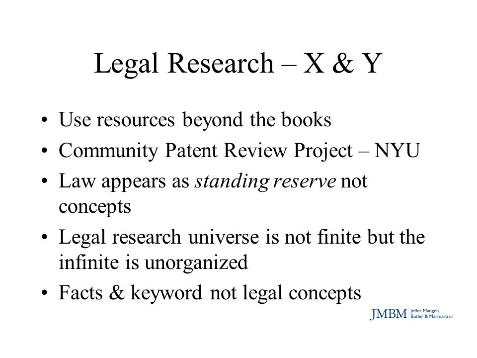 Legal Research – X & Y Use resources beyond the books Community Patent Review Project – NYU Law appears as standing reserve not concepts Legal researc