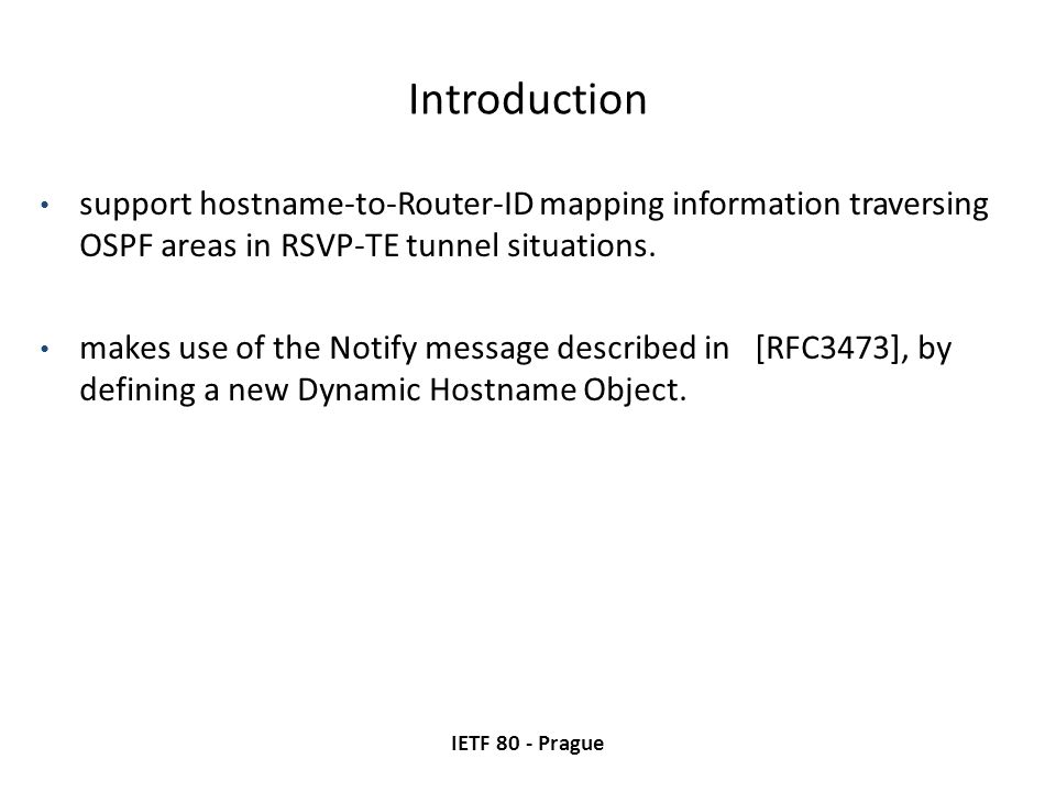 Introduction IETF 80 - Prague support hostname-to-Router-ID mapping information traversing OSPF areas in RSVP-TE tunnel situations.
