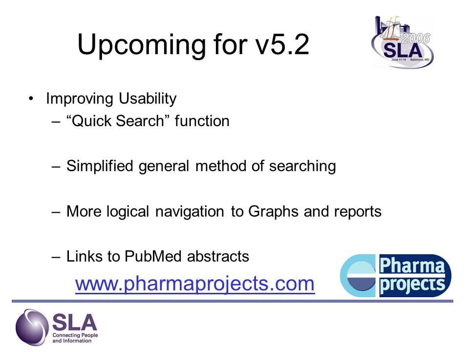 Upcoming for v5.2 Improving Usability –Quick Search function –Simplified general method of searching –More logical navigation to Graphs and reports –L
