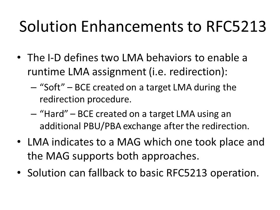 Solution Enhancements to RFC5213 The I-D defines two LMA behaviors to enable a runtime LMA assignment (i.e.