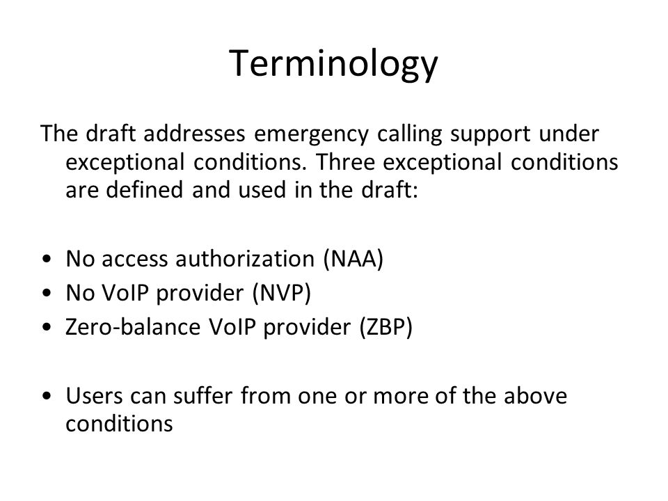 Terminology The draft addresses emergency calling support under exceptional conditions. Three exceptional conditions are defined and used in the draft