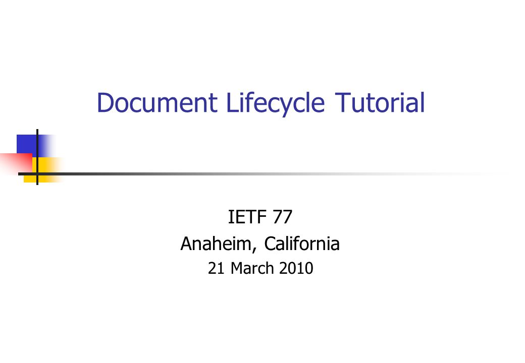 Document Lifecycle Tutorial IETF 77 Anaheim, California 21 March 2010