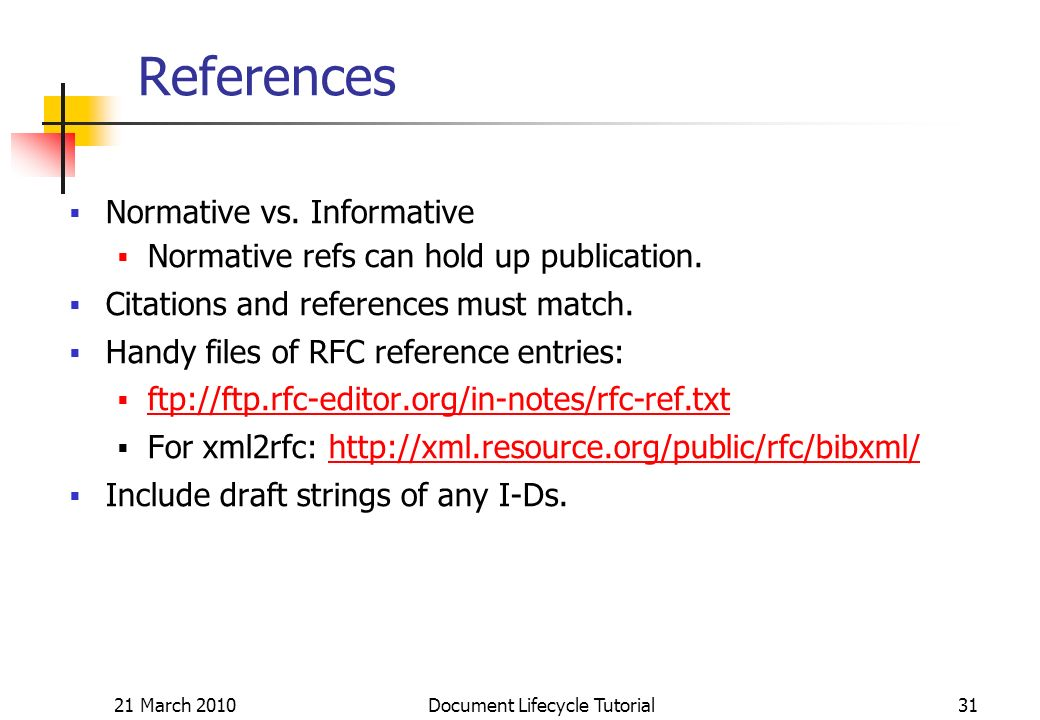 21 March 2010 Document Lifecycle Tutorial31 References Normative vs.