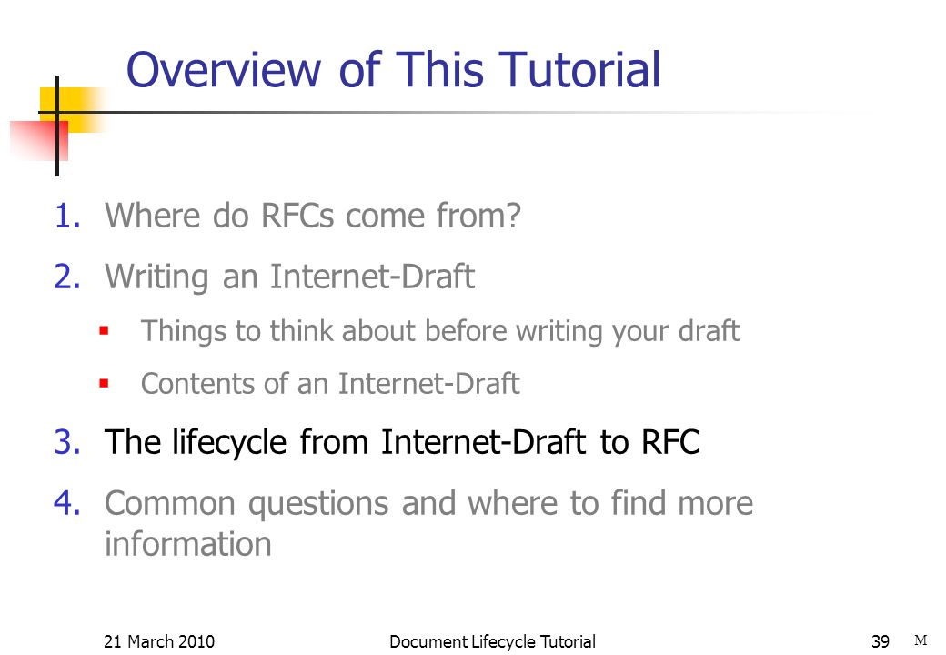 21 March 2010 Document Lifecycle Tutorial39 Overview of This Tutorial 1.Where do RFCs come from.
