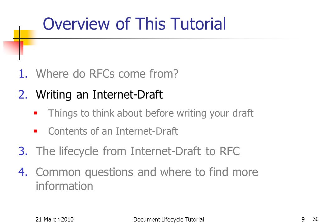 21 March 2010 Document Lifecycle Tutorial9 Overview of This Tutorial 1.Where do RFCs come from.
