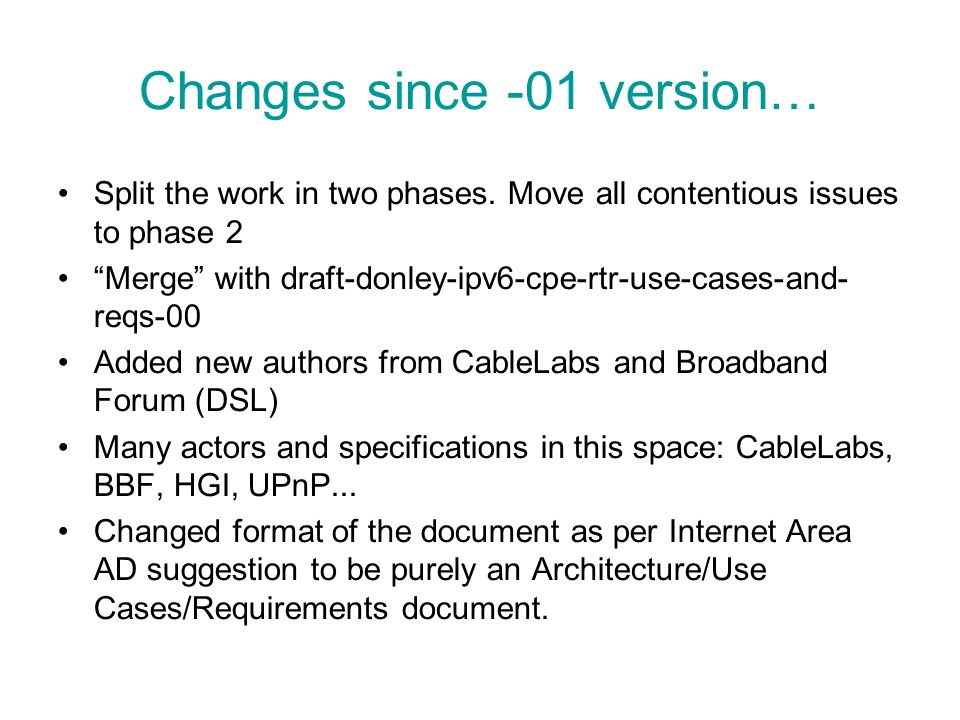 Changes since -01 version… Phase 1 limited to basic IPv6 functionality.