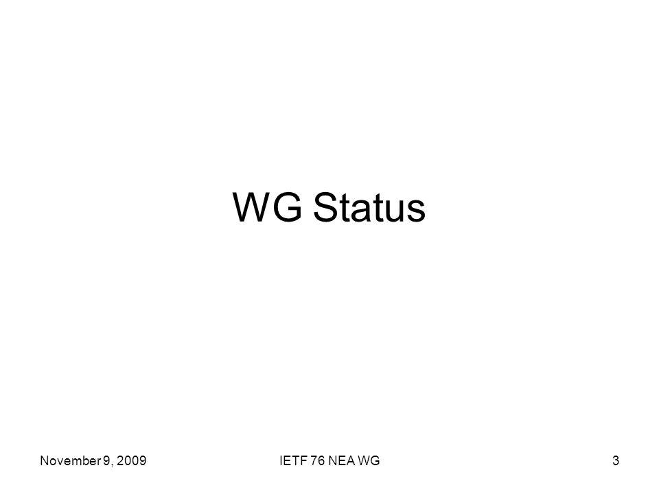 November 9, 2009IETF 76 NEA WG3 WG Status
